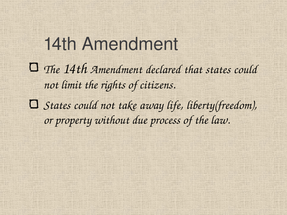 The 13th, 14th, and 15th Amendments A look at the ...